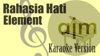 Element - Rahasia Hati Karaoke | Ayjeeme Karaoke
