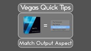 getlinkyoutube.com-Vegas Pro | Quick Tips - Match Output Aspect