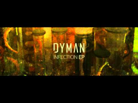 DYMAN - INFECTION EP - IN PROGRESS