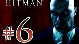 getlinkyoutube.com-Hitman Absolution - Walkthrough Playthrough STEALTH Part 6 HD - Epic Gameplay