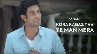 Kora Kagaz Tha Ye Man Mera | Sanam ft. Sanah Moidutty width=