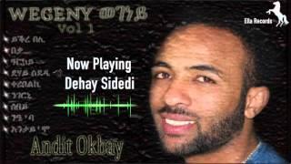 getlinkyoutube.com-Andit Okbay |  Dehay Sidedi | ደሃይ ሲደዲ(Official Audio Video)