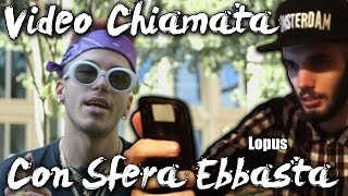 getlinkyoutube.com-VIDEO CHIAMATA CON SFERA EBBASTA !!!