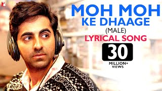 getlinkyoutube.com-Lyrical: Moh Moh Ke Dhaage (Male) Song with Lyrics | Dum Laga Ke Haisha | Ayushmann | Varun Grover