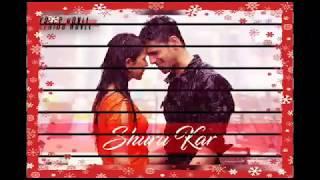 Shuru kar full song    Ayyari    Siddharth Malothra    Ankit Mishra    Neha Bhasin    Rochak Kohli