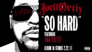 Joell ortiz - So hard (feat. ana yvette)
