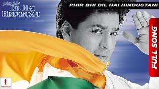 Phir Bhi Dil Hai Hindustani | Title Track | Juhi Chawla, Shah Rukh Khan | Now Available in HD