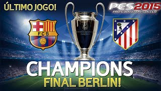 getlinkyoutube.com-PES 2015 - UEFA CHAMPIONS LEAGUE / BARCELONA X ATLÉTICO DE MADRI - FINAL (XBOX360)