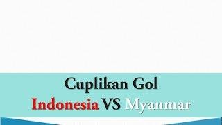 Cuplikan Gol Timnas Indonesia VS Myanmar