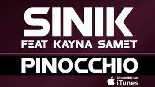 Sinik - Pinocchio (feat Kayna Samet)
