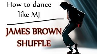 getlinkyoutube.com-How to Dance Like Michael Jackson - James Brown Shuffle - MJ Dance Lesson