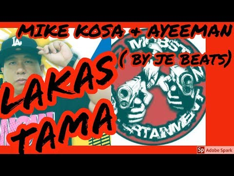 LAKAS TAMA - MIKE KOSA & AYEEMAN (beats by je beats)