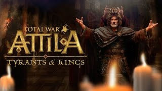 Total War: Attila - Tyrants and Kings Edition Trailer