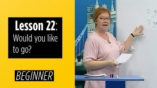 getlinkyoutube.com-Beginner Levels - Lesson 22: Would you like to go?