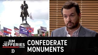 The Battle Over Confederate Monuments - The Jim Jefferies Show