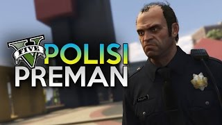 GTA 5 Mod - POLISI PREMAN !! - Momen Lucu GTA