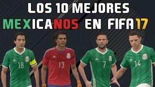 getlinkyoutube.com-LOS 10 MEJORES MEXICANOS EN FIFA 17