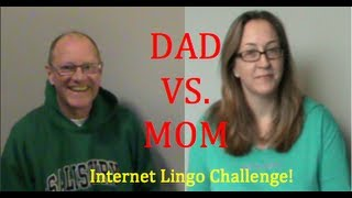 Internet Lingo Challenge! (Mom VS Dad)