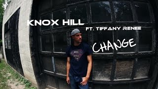 Knox Hill ► Change (Official Music Video) ft. Tiffany Renee HD