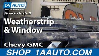 getlinkyoutube.com-How to Install Replace Weatherstrip & Window 73-87 Chevy GMC Pickup Truck & SUV part 1 1AAuto.com