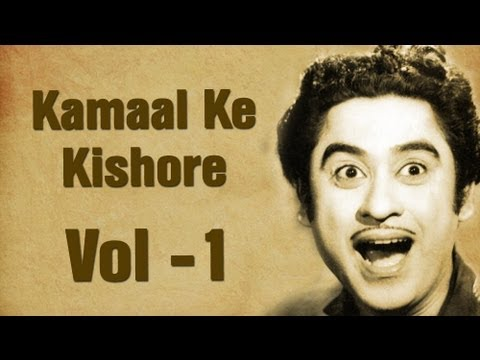 Kamaal Ke Kishore-Vol 1 - Kishore Kumar - Best Songs Collection