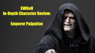 getlinkyoutube.com-SWGoH In-Depth Character Review: Emperor Palpatine