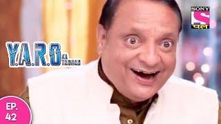 Y.A.R.O Ka Tashan - यारों का टशन - Episode 42 - 1st November, 2017