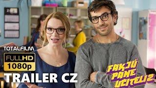 Fakjů pane učiteli 2 (2015) hlavní trailer CZ Dabing
