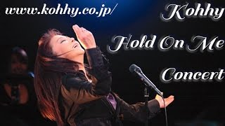 getlinkyoutube.com-小比類巻かほる Hold On Me concert