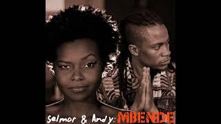 MBENDE : Selmor Mtukudzi & Andy Muridzo