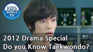 getlinkyoutube.com-Do you know Taekwondo? | 태권, 도를 아십니까 (Drama Special / 2012.10.07)