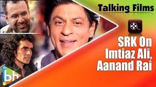 getlinkyoutube.com-Shah Rukh Khan on Dilwale Overseas | Imtiaz Ali | Aanand L. Rai | Dialoguebaazi