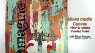 getlinkyoutube.com-Mixed Media Canvas: How to create peeled paint effect