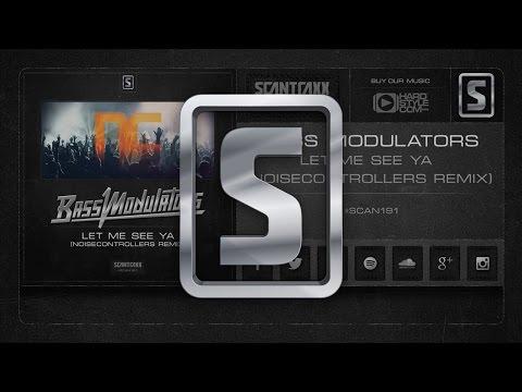 Voir la vidéo : Bass Modulators - Let Me See Ya (Noisecontrollers Remix)