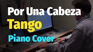 "getlinkyoutube.com-Tango - Por Una Cabeza (""Scent of a Woman"" Soundtrack) - Piano Cover"