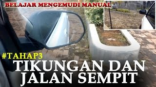 getlinkyoutube.com-#TAHAP3 - TIKUNGAN DAN JALAN SEMPIT | TUTORIAL MENGEMUDI MOBIL MANUAL