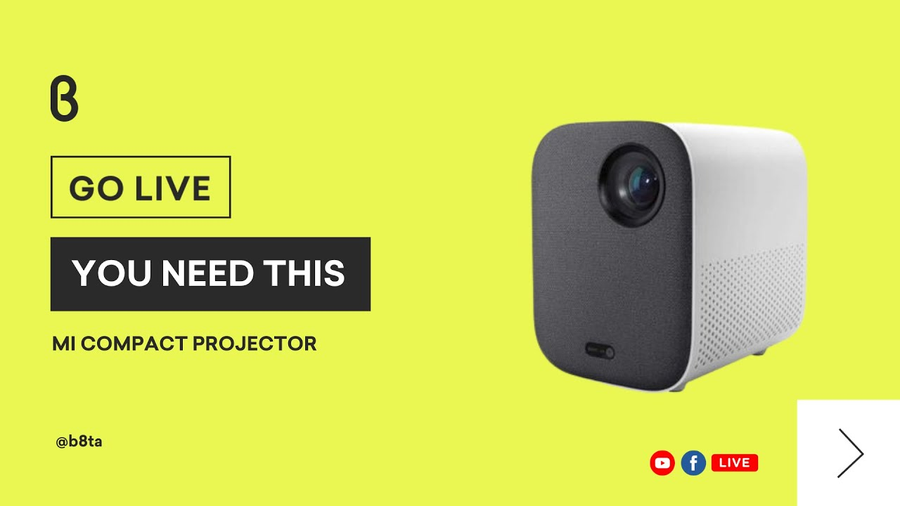 You Need This! featuring Xiaomi Mi Compact Projector