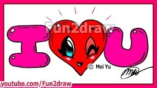 getlinkyoutube.com-How to Draw I LOVE YOU - Valentine Heart + Bubble Letters - Fun2draw