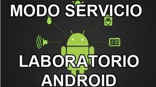 getlinkyoutube.com-Códigos secretos para teléfonos android | Modo servicio android - Laboratorio android