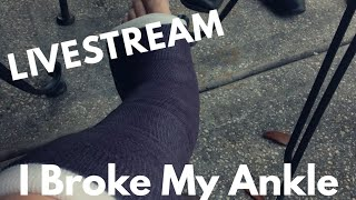 I Broke My Ankle.