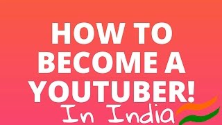 How To Become a YouTuber in India! My studio setup ! Inspirational Video