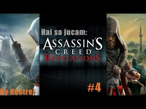 Hai sa jucam: Assassin's Creed Revelations #4