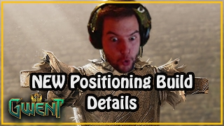 [Gwent] NEW Positioning Build/Patch Details! HUGE CHANGE!