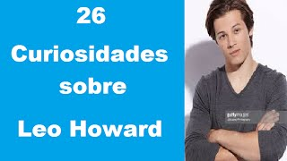 getlinkyoutube.com-26 Curiosidades sobre Leo Howard.