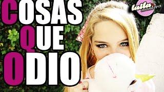 Cosas que Odio♡ / Laila Montero