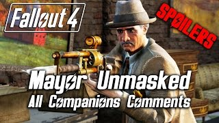 getlinkyoutube.com-Fallout 4 - Mayor McDonough Unmasked - All Companions Comments & All Outcomes *SPOILERS*
