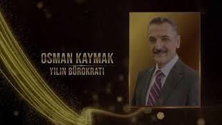 Milli Mücadelenin 100. Yılı Ödülleri: Osman Kaymak (Yılın Bürokratı)
