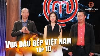 getlinkyoutube.com-MasterChef Vietnam - Vua Đầu Bếp 2015 - TẬP 10 - FULL HD - 07/11/2015