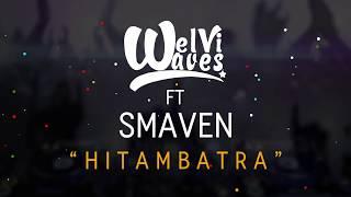 Welvi Waves - Hitambatra ( ft Smaven ) [ official Video Lyrics ] width=