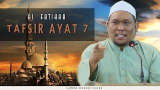 Al Fatihah - Tafsir Ayat 7   Ustaz Auni Mohamad